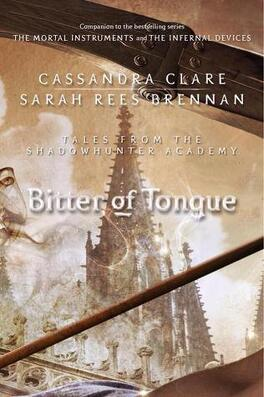 Couverture du livre : Tales from Shadowhunter Academy, Tome 7 : Bitter of Tongue