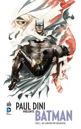 Couverture du livre : Paul Dini présente Batman Tome 2 - Le Cœur de Silence