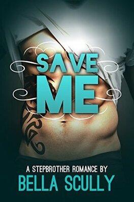Couverture du livre : Save Me: a Stepbrother Romance