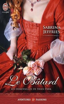 Couverture du livre : Les Demoiselles de Swan Park, Tome 1 : Le Bâtard