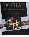 100 films pour une cinémathèque idéale