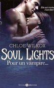 Soul Lights, Tome 1: Pour un vampire...