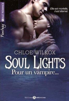 Couverture du livre : Soul Lights, Tome 1: Pour un vampire...