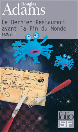 Couverture du livre : H2G2, tome 2 : Le Dernier Restaurant avant la Fin du Monde