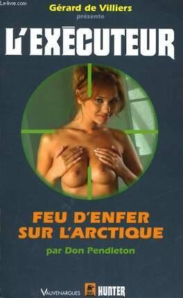 Couverture du livre : L'éxecuteur -226- Feu d'enfer sur l'Arctique