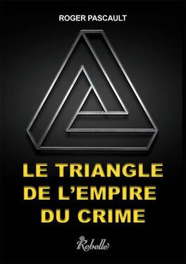 Couverture du livre : Le triangle de l'empire du crime