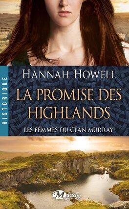 Couverture du livre : Les Femmes du Clan Murray, Tome 2 : La Promise des Highlands