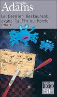 H2G2, tome 2 : Le Dernier Restaurant avant la Fin du Monde