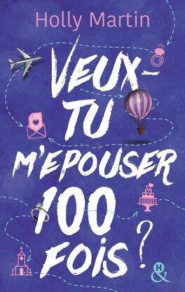 Couverture du livre : Veux-tu m'épouser 100 fois ?