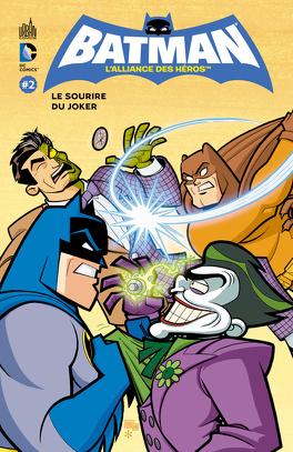 Couverture du livre : Batman, l'alliance des héros, Tome 2 : Le Sourire du Joker