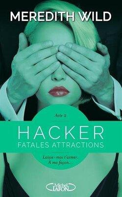 Couverture de Hacker, Tome 2 : Fatales attractions