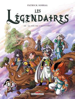 Couverture du livre : Les Légendaires, Tome 18 : La fin de l'histoire