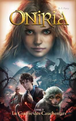 Couverture du livre : Oniria, Tome 3 : La Guerre des Cauchemars