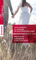La mariée de Blackwater Lake / L'étreinte d'un cow-boy