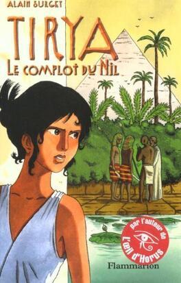 Couverture du livre : Tirya, Tome 1 : Le complot du Nil
