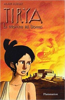 Couverture du livre : Tirya, tome 7 : Le triomphe des lionnes