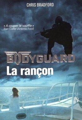 Couverture du livre : Bodyguard, Tome 2 : La Rançon