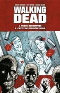 Walking Dead Album Double Tome 1 & 2 : Passé décomposé/Cette vie derrière nous