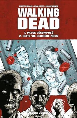 Couverture du livre : Walking Dead Album Double Tome 1 & 2 : Passé décomposé/Cette vie derrière nous