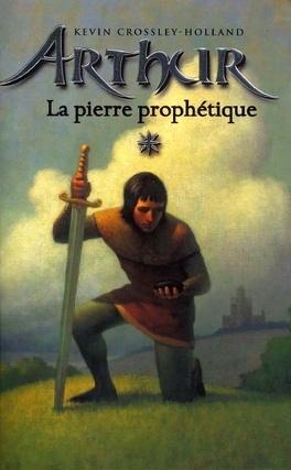 Couverture du livre : Arthur, tome 1 : La Pierre prophétique