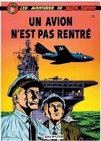 Couverture du livre : Buck Danny, tome 13 : Un avion n'est pas rentré