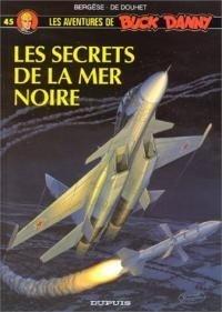 Couverture du livre : Buck Danny, tome 45 : Les Secrets de la Mer Noire