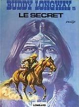 Couverture du livre : Buddy Longway, tome 5 : Le Secret