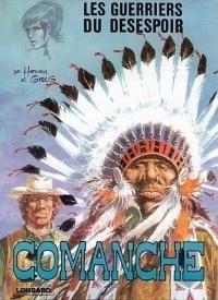 Couverture du livre : Comanche, tome 2 : Les guerriers du désespoir