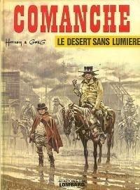 Couverture du livre : Comanche, tome 5 : Le désert sans lumière