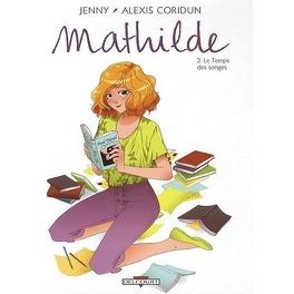 Couverture du livre :   Mathilde, Tome 2 : Le Temps des songes