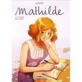 Mathilde, Tome 1 : Le Temps des soupirs