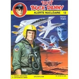 Couverture du livre : Tout Buck Danny, tome 13 : Alerte nucléaire
