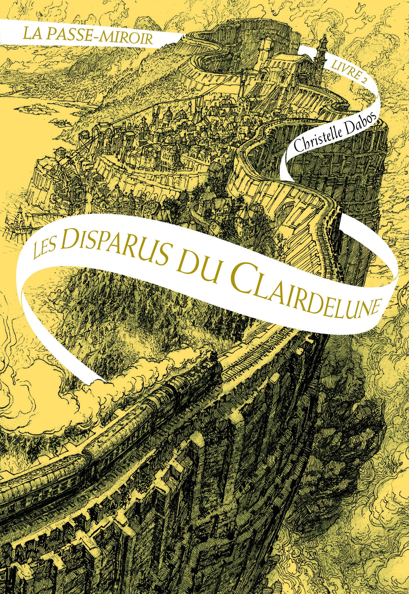 La Passe Miroir tome 2 : Les Disparus du Clairedelune de Christelle Dabos