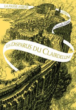 Couverture du livre : La Passe-miroir, Livre 2 : Les Disparus du Clairdelune