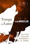 Temps de Lune, Saison 2 - Episode 3 : Éclipse solaire, l'avènement de la horde