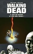 Walking Dead Album Double Tome 9 & 10 : Ceux Qui Restent/Vers Quel Avenir?