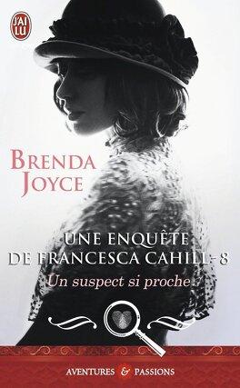 Couverture du livre : Une enquête de Francesca Cahill, Tome 8 : Un suspect si proche