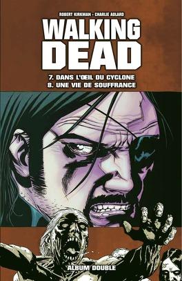 Couverture du livre : Walking Dead Album Double Tome 7 & 8 : Dans l'œil Du Cyclone/Une Vie De Souffrance