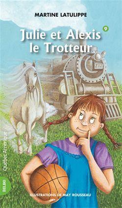 Couverture du livre : Julie et Alexis le Trotteur