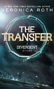 Divergente, Tome 0.1 : The Transfer