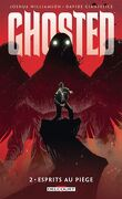 Ghosted, Tome 2 : Esprits au piège