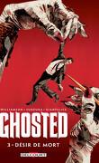 Ghosted, Tome 3 : Désir de mort