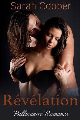 Couverture du livre : Révélation (Milliardaire Mâle Alpha)