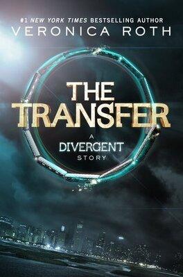 Couverture du livre : The Transfer (Divergent 0.1)