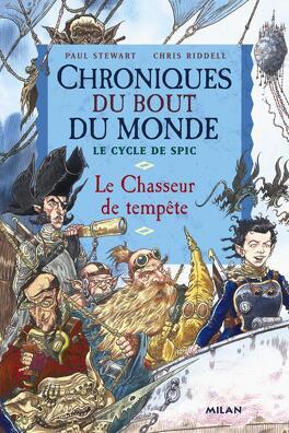 Couverture du livre : Chroniques du bout du monde - Le cycle de Spic, tome 2 : Le Chasseur de tempête