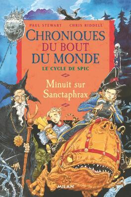 Couverture du livre : Chroniques du bout du monde - Le cycle de Spic, tome 3 : Minuit sur Sanctaphrax