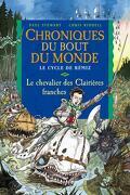 Chroniques du bout du monde - Le cycle de Rémiz, tome 3 : Le chevalier des Clairières franches