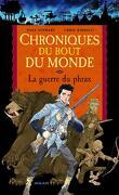 Chroniques du bout du monde - Le cycle de Nathan, tome 1 : La guerre du Phrax