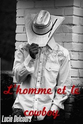 Couverture du livre : L'homme et le cowboy