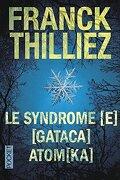 Le Syndrome [E], [Gataca], Atom[ka]
